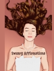 Sweary Affirmations: An Adult Coloring Book With Empowering Affirmations And Sweary Humor Cover Image