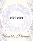Monthly Planner 2020-2021: Purple Plantila Floral, 24 Months, Daily Weekly Monthly Calendar Planner Academic Schedule Logbook With Insporational Cover Image
