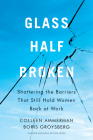 Glass Half-Broken: Shattering the Barriers That Still Hold Women Back at Work Cover Image