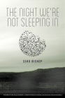 The Night We're Not Sleeping in (Kathryn A. Morton Prize in Poetry) Cover Image