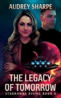 The Legacy of Tomorrow (Starhawke Rising #4) Cover Image