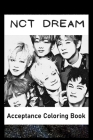 Acceptance Coloring Book: Awesome NCT Dream inspired coloring book for aspiring artists and teens. Both Fun and Educational. Cover Image