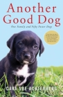 Another Good Dog: One Family and Fifty Foster Dogs Cover Image