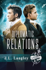Diplomatic Relations (The Sci-Regency Series #4) Cover Image