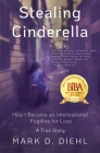 Stealing Cinderella: How I Became an International Fugitive for Love Cover Image