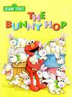 The Bunny Hop (Sesame Street) (Big Bird's Favorites Board Books) Cover Image