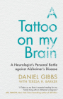 A Tattoo on My Brain: A Neurologist's Personal Battle Against Alzheimer's Disease Cover Image