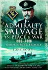 Admiralty Salvage in Peace and War 1906-2006: 'grope, Grub and Tremble' Cover Image