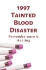 1997 Tainted Blood Disaster: Rememberance & Healing: Bleeding Disorder Cover Image