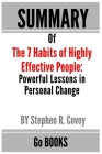 Summary of The 7 Habits of Highly Effective People: Powerful Lessons in Personal Change by: Stephen R. Covey - a Go BOOKS Summary Guide Cover Image
