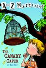 A to Z Mysteries: The Canary Caper Cover Image