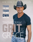 Grit & Grace: Train the Mind, Train the Body, Own Your Life Cover Image
