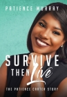 Survive Then Live: The Patience Carter Story Cover Image