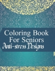 Coloring Book For Seniors Anti-stress Designs: Mandala Coloring Books For Adults Kaleidoscope Cover Image