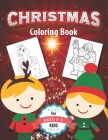 Christmas Coloring Book for Kids Ages 3-5: Fun Children's Christmas Gift or Present for Toddlers & Kids - Easy and Cute Pages to Color With Santa Clau Cover Image