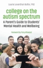 College on the Autism Spectrum: A Parent's Guide to Students' Mental Health and Wellbeing Cover Image