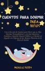 Cuentos para dormir para niños: Una Colección de Cuentos para Hacer que su Hijo Duerma Tranquilamente y sin Interrupciones. Ayúdalo a Aprender Buenos Cover Image