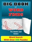 Big Book of Word Finds For Adults and Seniors: Word Search With Over 500 Puzzles Cover Image