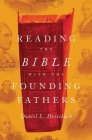 Reading the Bible with the Founding Fathers Cover Image
