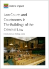 Law Courts and Courtrooms 1: The Buildings of the Criminal Law: Introductions to Heritage Assets Cover Image
