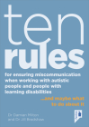 Ten Rules for Ensuring Miscommunication When Working With Autistic People and People with Learning Disabilities: … and maybe what to do about it Cover Image