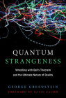 Quantum Strangeness: Wrestling with Bell's Theorem and the Ultimate Nature of Reality Cover Image