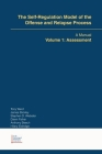 The Self-Regulation Model of the Offense and Relapse Process: A Manual Volume 1: Assessment Cover Image