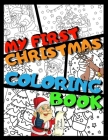 My First Christmas Coloring Book: +45 Beautiful Designs to Color for Kids Ages 6-12 - Merry Christmas Gift with Amazing Designs - Santa Claus, Snowmen Cover Image