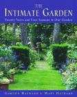 The Intimate Garden: Twenty Years and Four Seasons in Our Garden Cover Image