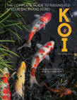 Koi, Revised Edition: The Complete Guide to Raising Koi in Your Backyard Pond Cover Image