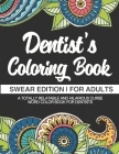 Dentist Coloring Book - Swear Edition - For Adults - A Totally Relatable & Hilarious Curse Word Color Book For Dentists: 50 Unique Designs - Dark Midn Cover Image