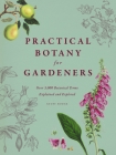 Practical Botany for Gardeners: Over 3,000 Botanical Terms Explained and Explored Cover Image
