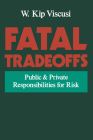 Fatal Tradeoffs: Public and Private Responsibilities for Risk Cover Image