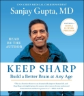 Keep Sharp: How to Build a Better Brain at Any Age Cover Image
