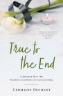 True To The End: A Journey Into the Burdens and Risks of Executorship Cover Image