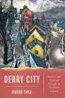Derry City: Memory and Political Struggle in Northern Ireland Cover Image