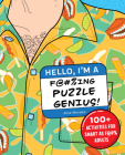 Hello, I'm a F@#%ing Puzzle Genius!: 100+ Activities for Smart as F@#% Adults Cover Image