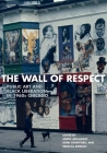 The Wall of Respect: Public Art and Black Liberation in 1960s Chicago (Second to None: Chicago Stories) Cover Image