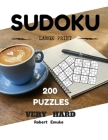 Sudoku Large Print 200 Puzzles Very Hard: Puzzles Books (Very Hard) Cover Image