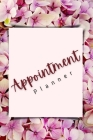 Appointment Planner: The Ideal 2021 Appointment Planner For Men And Women. Daily Planner 2021 For All. Get This Planner 2021-2022 And Have Cover Image