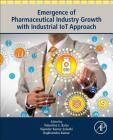 Emergence of Pharmaceutical Industry Growth with Industrial Iot Approach Cover Image