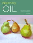 Portfolio: Beginning Oil: Tips and techniques for learning to paint in oil Cover Image