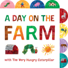 A Day on the Farm with The Very Hungry Caterpillar: A Tabbed Board Book (The World of Eric Carle) Cover Image