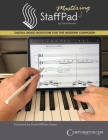 Mastering Staffpad: Digital Music Notation for the Modern Composer Cover Image