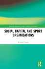 Social Capital and Sport Organisations (Routledge Research in Sport) Cover Image
