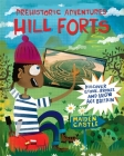 Prehistoric Adventures: Hill Forts: Discover Stone, Bronze and Iron Age Britain Cover Image
