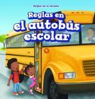 Reglas En El Autobus Escolar (Rules on the School Bus) Cover Image