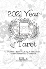 2021 Year of Tarot: Connect with Your Deck Through a Year of Exercises & Spreads Cover Image