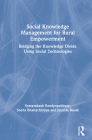 Social Knowledge Management for Rural Empowerment: Bridging the Knowledge Divide Using Social Technologies Cover Image