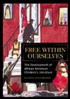 Free Within Ourselves: The Development of African American Children's Literature Cover Image